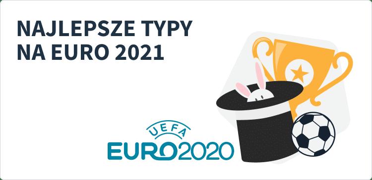 Typy bukmacherskie na EURO 2020 w 2021 roku