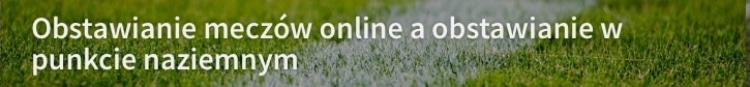 Obstawianie w punkcie a online